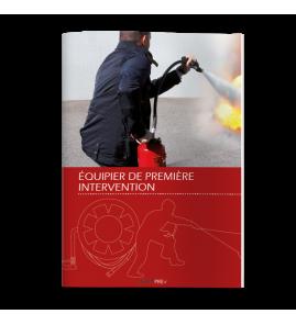 Équipier de Première Intervention - Guide Pratique