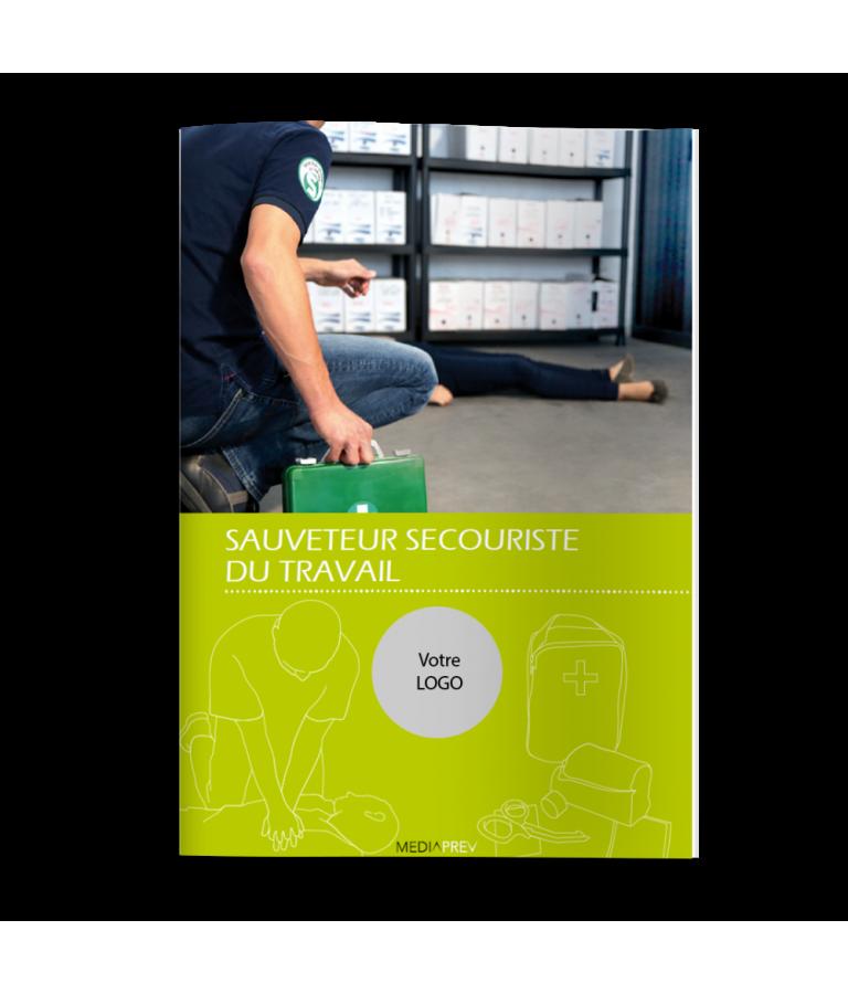 Sauveteur Secouriste du Travail - Guide Pratique personnalisé